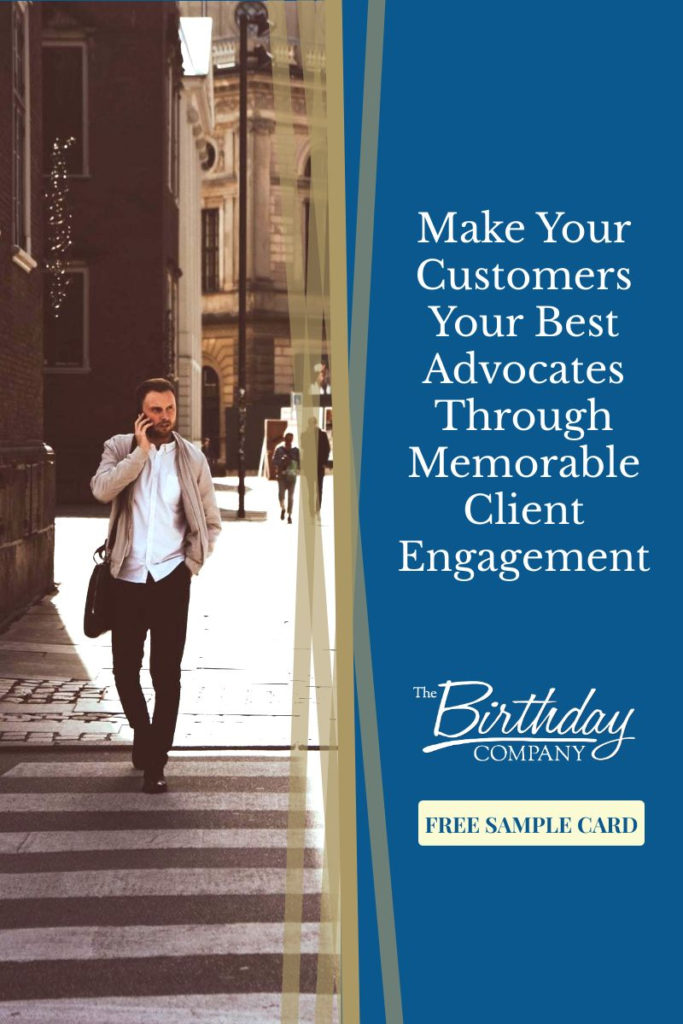 How to Make Your Customers Your Best Advocates Through Memorable Client Engagement | #advertising #marketing #customerretention #customerengagement #customerappreciationideas
