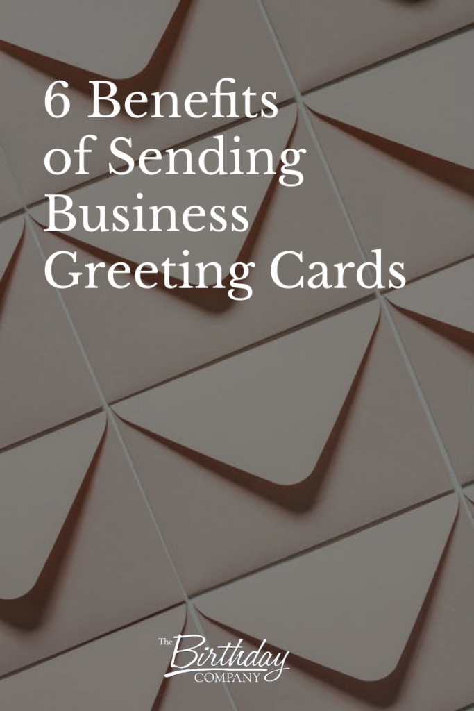 6 Benefits of Sending Business Greeting Cards