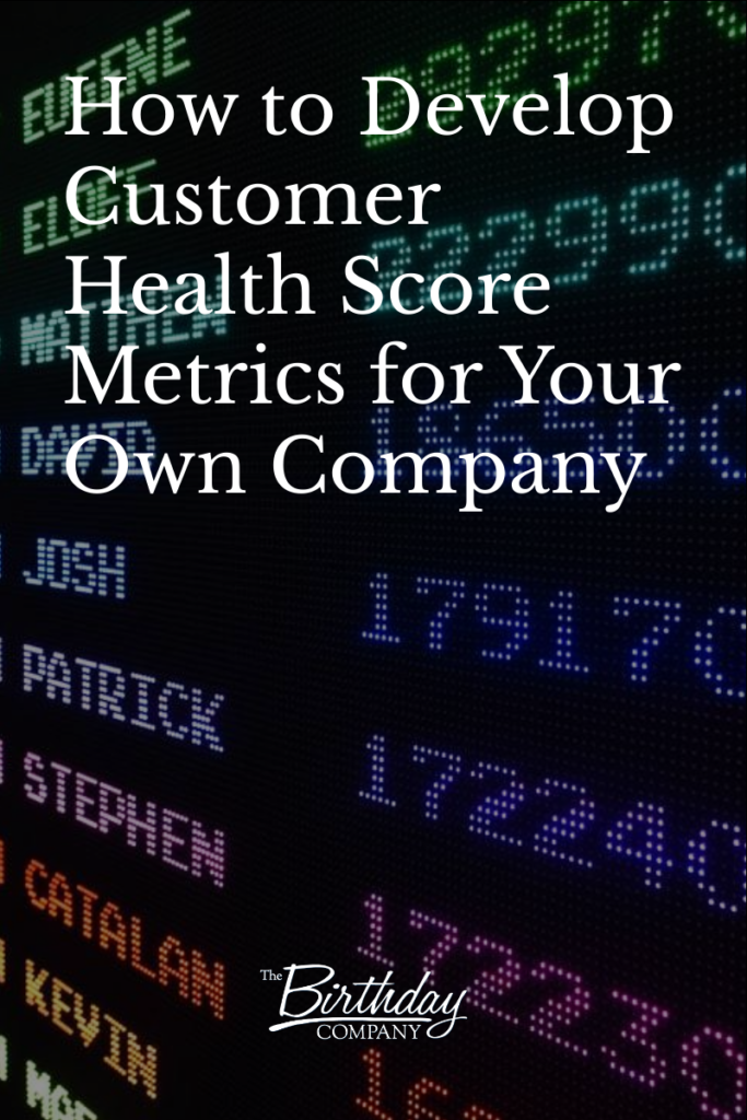 How to Develop Customer Health Score Metrics for Your Own Company