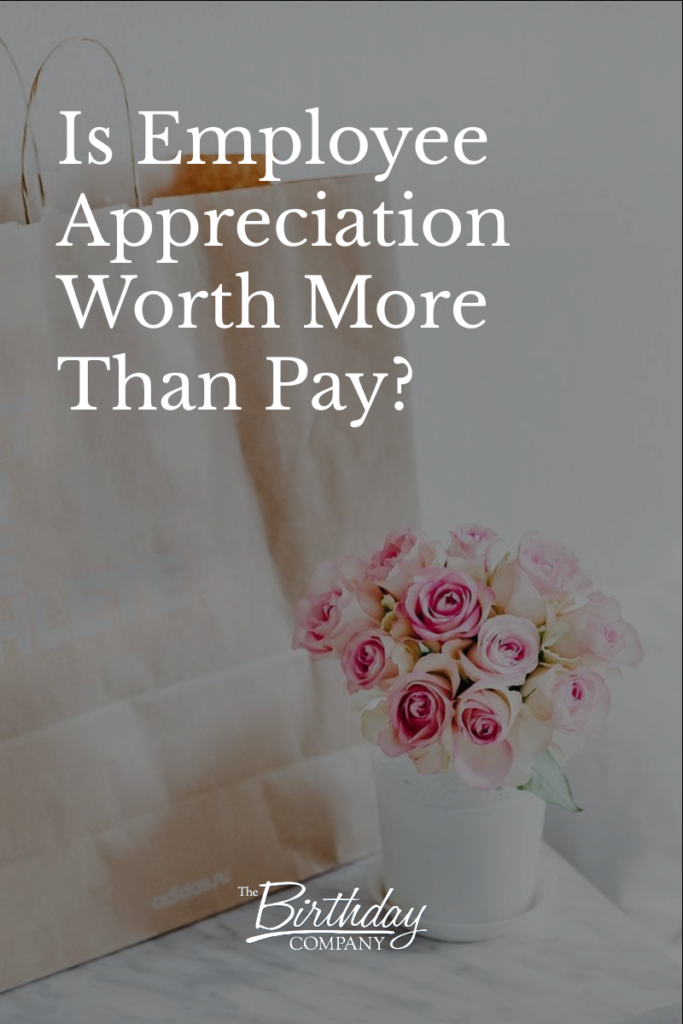 Is Employee Appreciation Worth More Than Pay