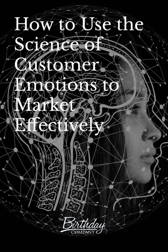 How to Use the Science of Customer Emotions to Market Effectively