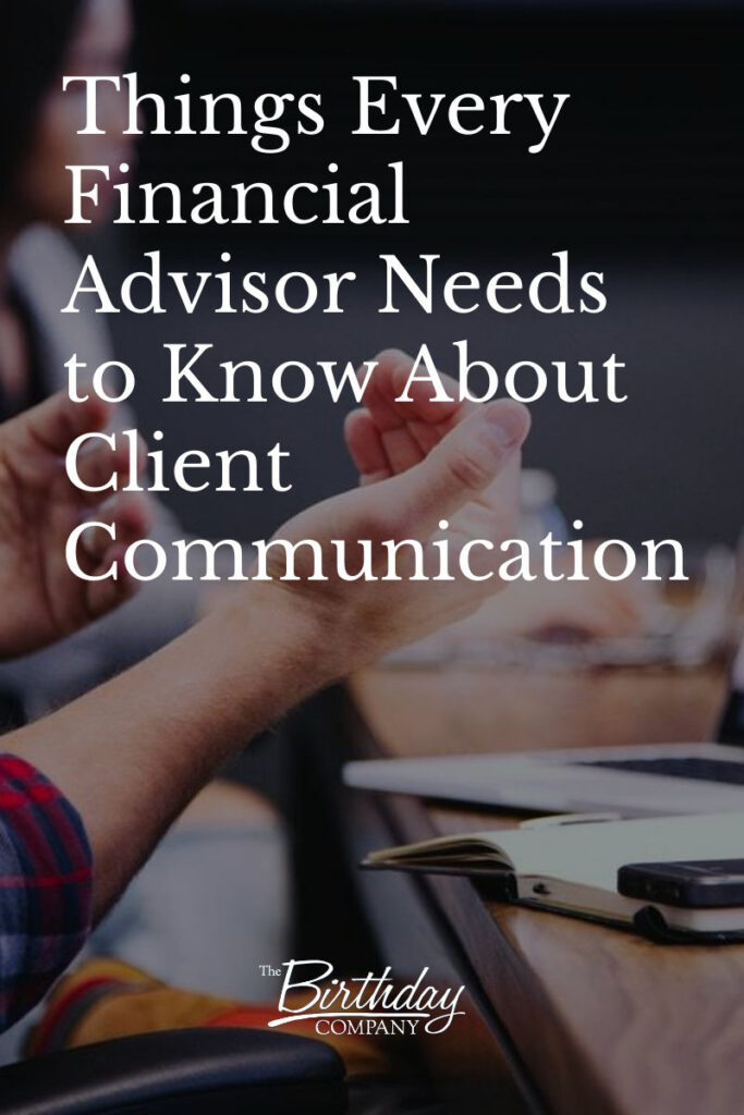 Things Every Financial Advisor Needs to Know About Client Communication