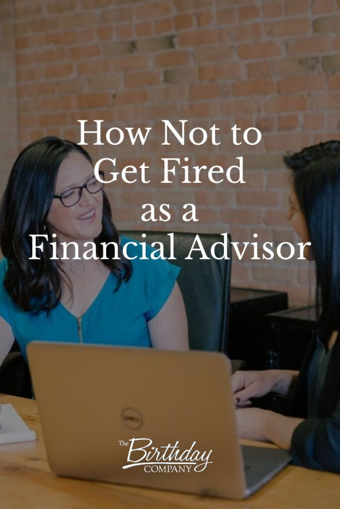 How Not to Get Fired as a Financial Advisor