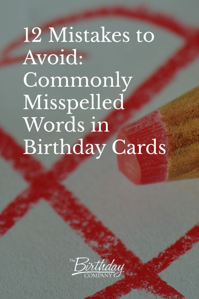 12 Mistakes to Avoid Commonly Misspelled Words in Birthday Cards